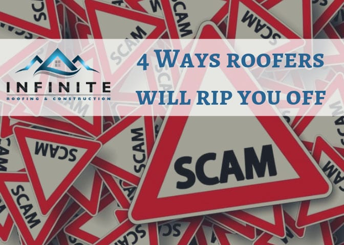 4 Roofing Scams To Avoid Infinite Roofing And Construction